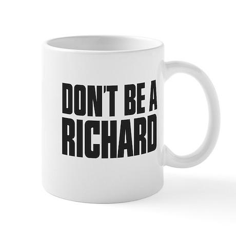 Dont Be A Richard Mug