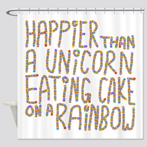 Happier Than A Unicorn... Shower Curtain