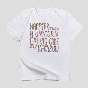Happier Than A Unicorn... Infant T-Shirt