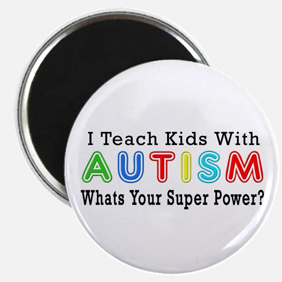 "I Teach Kids With Autism 2.25"" Magnet (10 pac"