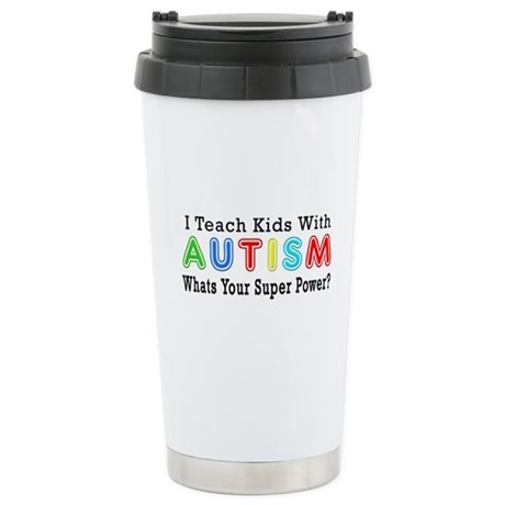I Teach Kids With Autism Stainless Steel Travel Mu