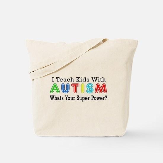 I Teach Kids With Autism Tote Bag