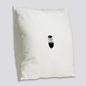 If Your Doesn't Have Beard Burlap Throw Pillow