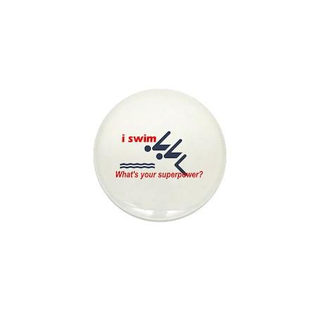I swim. What's your superpower? Mini Button