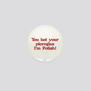 Bet Your Pierogies I'm Polish Mini Button