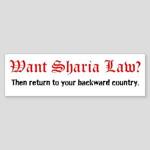 Want Sharia Law? Sticker Bumper Sticker