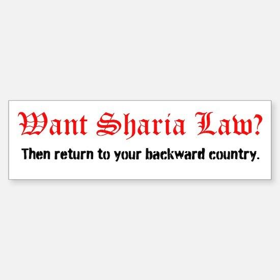 Want Sharia Law? Bumper Bumper Sticker Bumper Bumper Bumper Sticker