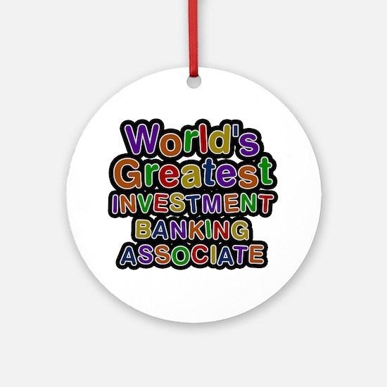 World's Greatest INVESTMENT BANKING ASSOCIATE Roun