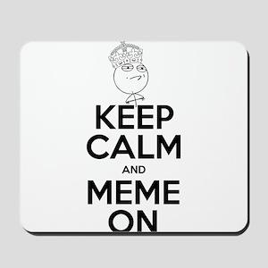 Keep Calm and Meme On Mousepad