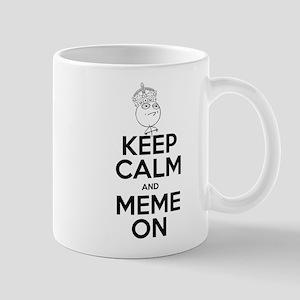 Keep Calm and Meme On Mug