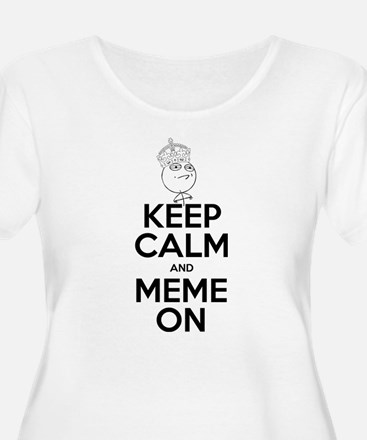 Keep Calm and Meme On T-Shirt