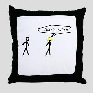 Thats What She Said Throw Pillow
