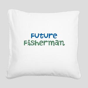 Future Fisherman Square Canvas Pillow