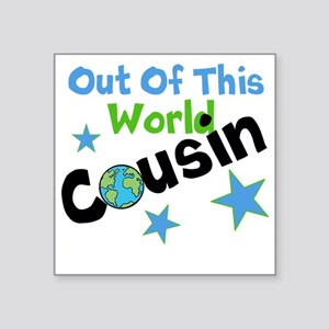 "Out of this world Cousin Square Sticker 3"" x 3"""
