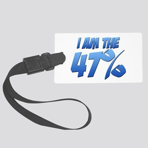 I Am the 47% Large Luggage Tag
