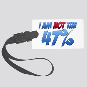I Am NOT the 47% Large Luggage Tag