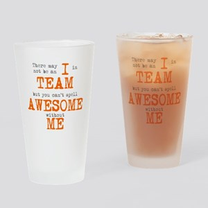 There's no AWESOME Without ME Drinking Glass
