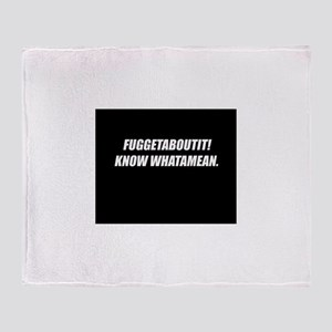 FuggetAboutIt! Throw Blanket