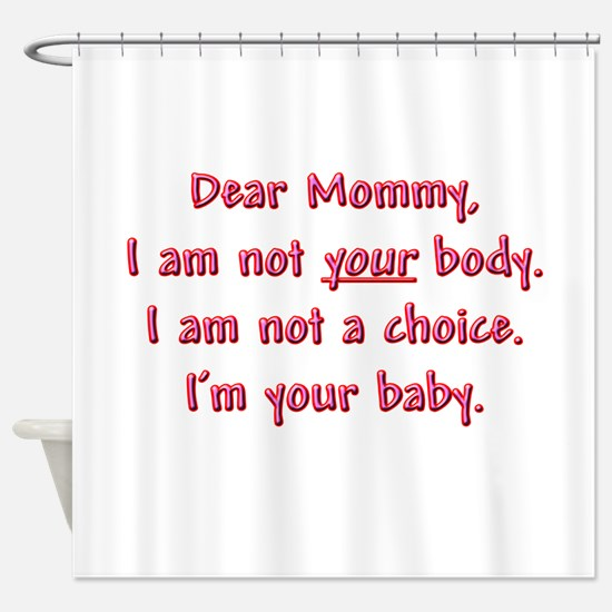 Dear Mommy Shower Curtain
