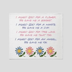 I asked God... Throw Blanket