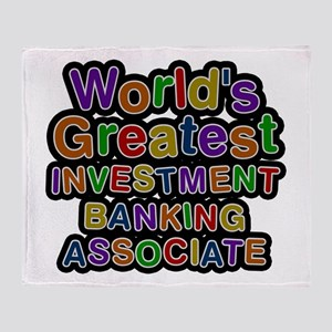 World's Greatest INVESTMENT BANKING ASSOCIATE Thro
