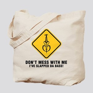 Don't Mess With Me Tote Bag