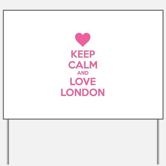 Keep calm and love london Yard Sign