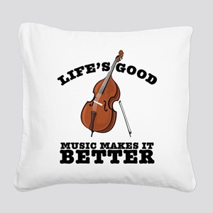 Music Makes Life Better Square Canvas Pillow