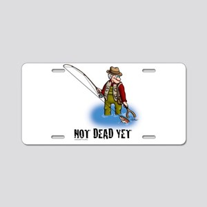 NOT DEAD YET fly fishing Aluminum License Plate