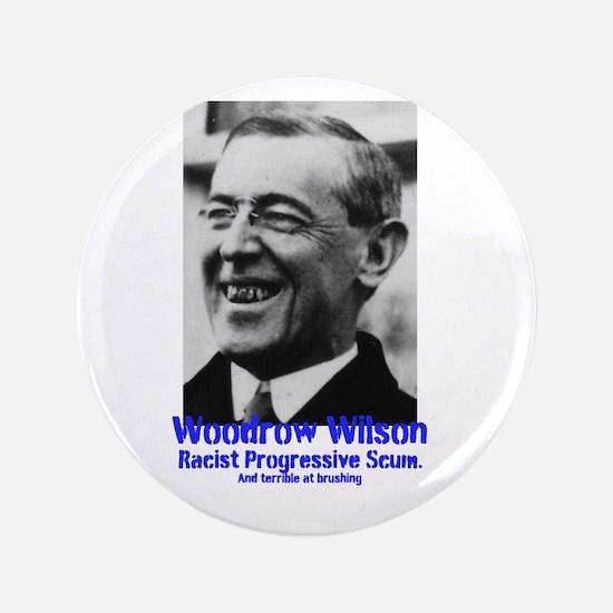 "Woodrow Wilson Didnt Brush 3.5"" Button"