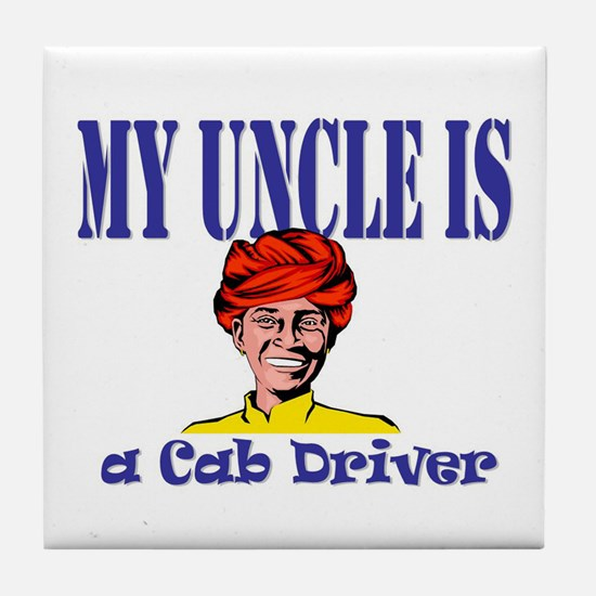 My Uncle is a Cab Driver Tile Coaster