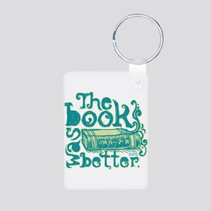 The Book Was Better Aluminum Photo Keychain