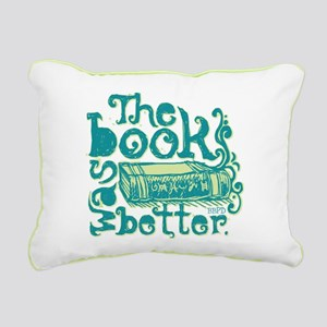 The Book Was Better Rectangular Canvas Pillow