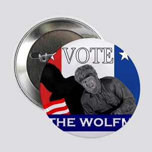 "Vote for the Wolfman! 2.25"" Button"