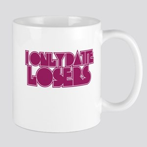 I Only Date Losers Mug