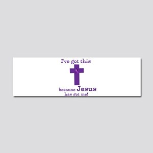 Purple Jesus Has Got Me Car Magnet 10 x 3