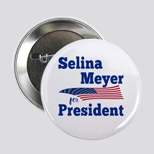 "SELINA MEYER FOR PRESIDENT 2.25"" Button"