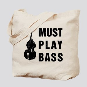 Must Play Bass Tote Bag