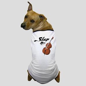Slap Me Dog T-Shirt