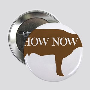 """How Now Brown Cow 2.25"""" Button"""