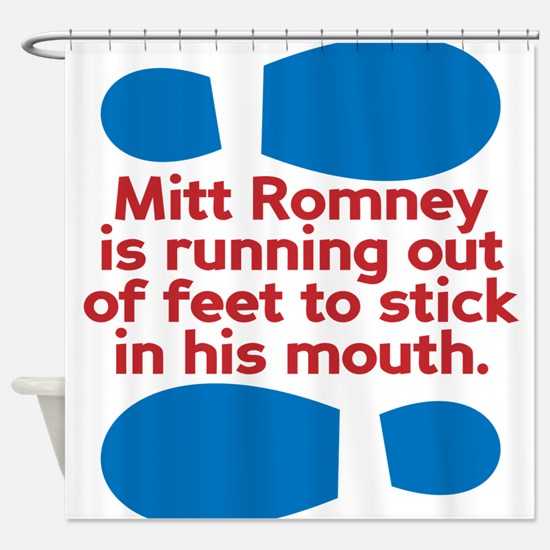 Anti Romney Foot in Mouth Disease Shower Curtain