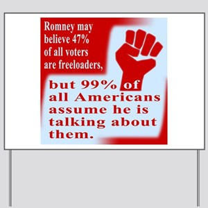 Romney's 47% Are Freeloaders Yard Sign