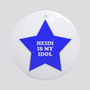 Heidi Is My Idol Ornament (Round)