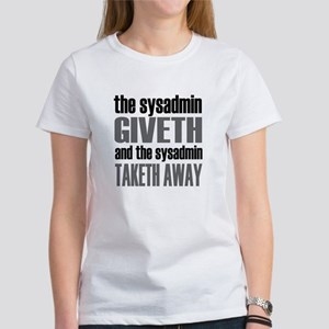 The Sysadmin Giveth Women's T-Shirt