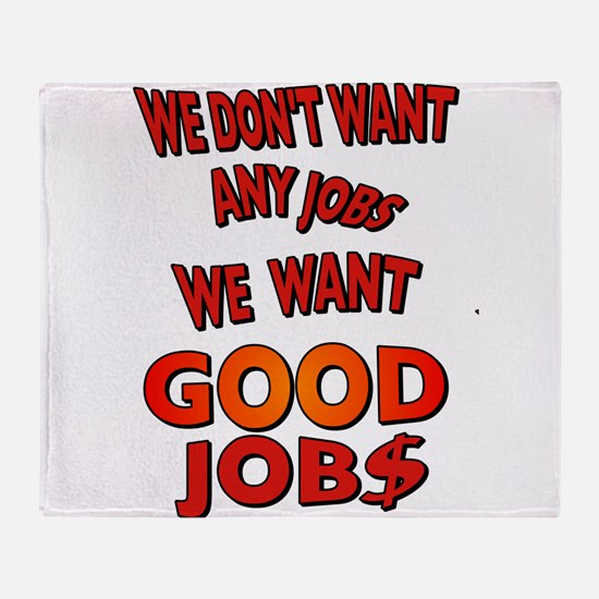 We don't want any jobs, We Want Good Jobs Stadium