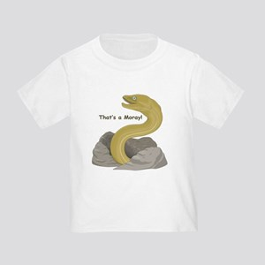 That's a Moray! Toddler T-Shirt
