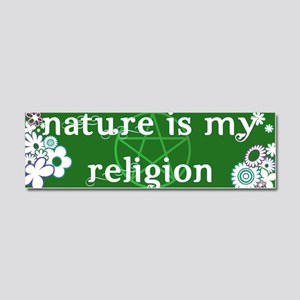 Nature is my religion Car Magnet 10 x 3