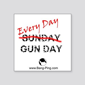 "Every Day Gun Day Square Sticker 3"" X 3"""