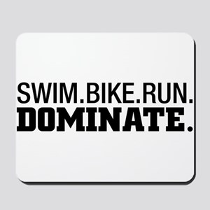 SWIM.BIKE.RUN.DOMINATE. Mousepad