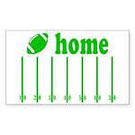 Home is a Football Field Sticker (Rectangle 10 pk)